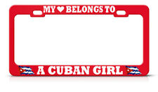 MY HEART BELONGS TO CUBAN GIRL License Plate Frame CUBA FLAG PRIDE SUV Auto Tag