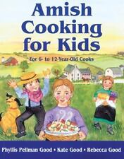 NEW - Amish Cooking for Kids: For 6 to 12 Year-Old Cooks