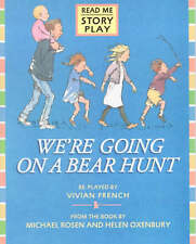 We're Going On A Bear Hunt The Play Michael Rosen, Vivian French Helen Oxenbury