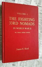 THE FIGHTING 33rd NOMADS IN WORLD WAR II: Volume 1~JAMES E. REED~Signed copy!