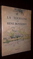 LA TOURAINE DE RENE BOYLESVE - Edmont Lefort 1949