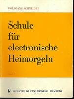 """"""" Schule für die electronische Heimorgel """" Band 1 ~ Wolfgang Schneider"""