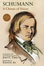 Schumann: A Chorus of Voices [With CD (Audio)] by John C. Tibbetts Hardcover Boo