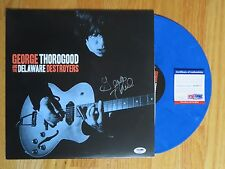 GEORGE THOROGOOD & the DELAWARE DESTROYERS signed 2015 Record PSA / DNA
