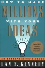 How to Make Millions with Your Ideas: An Entrepren