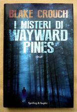 Blake Crouch, I misteri di Wayward Pines, Ed. Sperling & Kupfer, 2014
