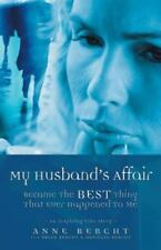 My Husband's Affair Became the Best Thing That Ever Happened to Me by Anne...
