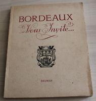 BORDEAUX vous invite... très illustré - Tirage spécial de 1949 / Delmas