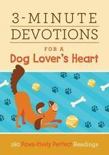 3-MINUTE DEVOTIONS FOR A DOG LOVER'S HEART - BARBOUR PUBLISHING, INC. (COR) - NE