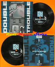 LP 45 7''DOUBLE TROUBLE Love don't live here anymore Do you thing 1990 cd mc dvd