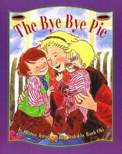 THE BYE- BYE PIE (Brand New Paperback) Sharon Jennings