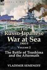 The Russo-Japanese War at Sea Volume 2 : The Battle of Tsushima and the...