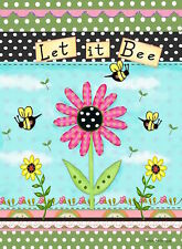 """""""LET IT BEE""""  FLOWERS, BUMBLE BEES SMALL GARDEN FLAG 12.5"""" X 18"""""""