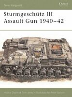 Sturmgesch�tz III Assault Gun 1940-42 (New Vanguard) by Jentz, Tom Paperback The