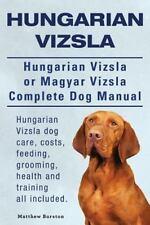 Hungarian Vizsla. Hungarian Vizsla or Magyar Vizsla Complete Dog Manual. Hung...