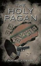 NEW The Holy Pagan by Mac Kelly Obison