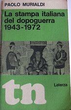 PAOLO MURIALDI LA STAMPA ITALIANA DEL DOPOGUERRA 1943-1972 LATERZA 1974