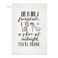 La vita non è una fiaba, se si perde una scarpa a mezzanotte sei ubriaco asciugamani