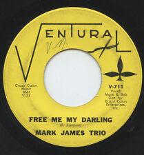 HEAR - Rare Teen 45 - Mark James Trio - Free Me My Darling - Ventura # V-711