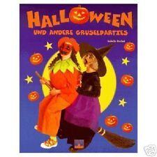 Halloween und andere Gruselpartys Verkleiden ✫ Schminken ✫ Rezepte NEU