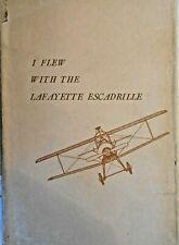 """IFLEW WITH THE LAFAYETTE ESCADRILLE"" 1963 Parsons WWI Aviation Pilot HCDJ Illus"