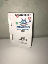 souches abîmées ticket entrées Parc Attraction Mirapolis Vintage 1991 RARE