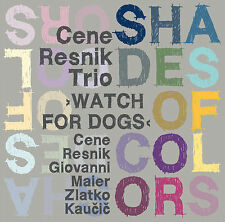 CD CENE RESNIK TRIO WATCH FOR DOGS Shades of Colors