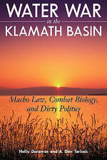 Water War in the Klamath Basin: Macho Law, Combat Biology, and Dirty Politics, D