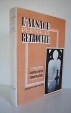 █ M. Betz L'ALSACE PERDUE ET RETROUVEE Guerre 39-45 WW2 █