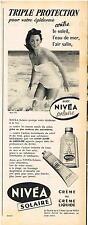 PUBLICITE ADVERTISING  1958  NIVEA  creme solaire