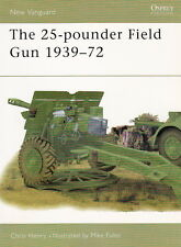 25 POUNDER FIELD GUN 1939-72 - OSPREY VANGUARD BOOK #48
