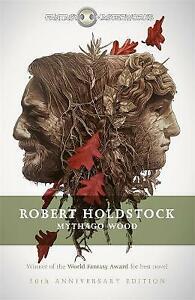 Mythago Wood by Robert Holdstock  ANNIVERSARY EDTN..BRAND NEW   G^