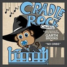 Lullaby Versions of Songs Recorded By Garth Brooks 2012 by Cradle Roc Ex-library