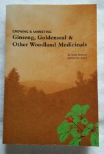 Growing and Marketing Ginseng, Goldenseal and Other Woodland Medicinals by Jean…