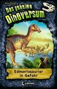 Das geheime Dinoversum - Edmontosaurier in Gefahr - Band 6 - Das geheime Di ...