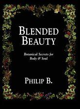 Blended Beauty: Botanical Secrets for Body and Sou