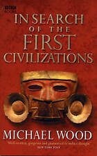 In Search of the First Civilizations, Good Condition Book, Michael Wood, ISBN 97