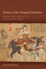 Women of the Conquest Dynasties: Gender and Identity in Liao and Jin China by J