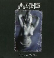 AND ALSO THE TREES - GREEN IS THE SEA  CD NEW