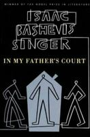In My Father's Court by Singer, Isaac Bashevis