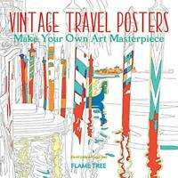Vintage Travel Posters (Art Colouring Book): Make Your Own Art Masterpiece (Colo