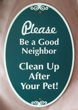 Be A Good Neighbor Clean Up After Your Pet Metal Sign