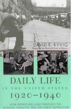 Daily Life in the United States, 1920-1940: How Americans Lived Through the Roa