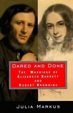 DARED AND DONE: MARRIAGE OF ELIZABETH BARRETT AND ROBERT BROWNING