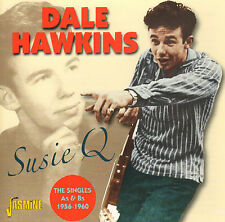 DALE HAWKINS - Susie Q (THE SINGLES A's & B's 1956-1960/CD)