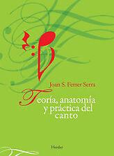 Teoría, anatomía y práctica del canto. ENVÍO URGENTE (ESPAÑA)