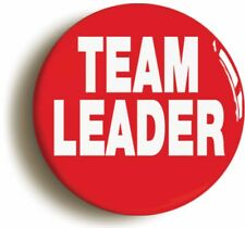 TEAM LEADER BADGE BUTTON PIN (Size is 1inch/25mm diameter) MANAGER BOSS WORK