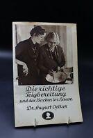 Dr. August Oetker - Die richtige Teigzubereitung und das Backen im Hause 30/40er
