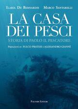 La casa dei pesci. Storia di Paolo il Pescatore - [Palombi Editori]