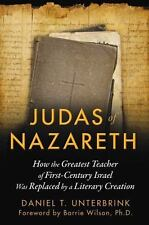 Judas of Nazareth: How the Greatest Teacher of First-Century Israel Was Replaced
